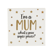"Sass & Belle Metallic Monochrome I'm A Mum Coaster, ""I'm A Mum What's Your Super Power?"""