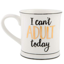 I Cant Adult Today Mug
