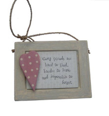 "Good Friend Gift Plaque  A lovely sentimental token gift for a special friend . The plaque's message reads ""Good Friends are hard to find harder to leave and impossible to forget""  Measurements : 8.5 x 10.2 x 1.2cm"