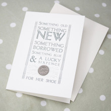 Wedding Day Card Something Old Something Borrowed  Elegant card with the words ' Something Old Something New Something Borrowed Something Blue & A Lucky Sixpence For Her Shoe' • This is a beautiful card to give a bride to be on her Hen Night or before her wedding as a keepsake. • The card measures approx 15.5cm by 11cm across and comes with an envelope