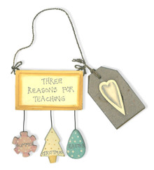 Teacher Gift • Wooden Plaque Hanger Three Reasons for Teaching Summer Christmas Easter  10cm x 8cm