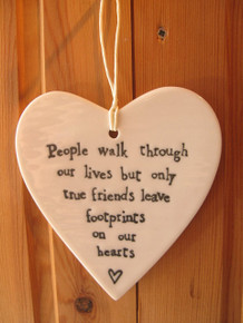 Porcelain Hanging Heart - 'People walk through our lives but only true friends leave footprints on our hearts'