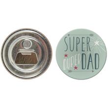 Super Duper Dad Round Bottle Cap Opener