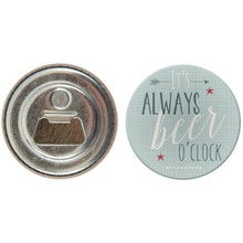 It's Always Beer O'clock Round Bottle Cap Opener