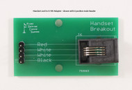 Assembled with Handset jack and 4 position male 0.100 header