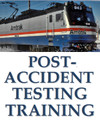 Federal Railway Administration FRA Post-Accident Testing Training for Supervisors