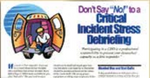 "E130 Don't Say ""No"" To a Critical Incident Stress Debriefing"