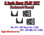 "1973 - 1987 Chevrolet Chevy GMC C10 C15 C1500 6"" Inch REAR FLIP KIT Drop Lower"