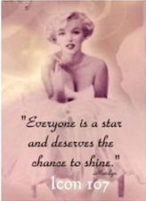 """Everyone is a star and deserves the chance to shine"""