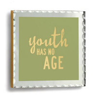 Youth Has No Age Plaque