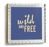 Wild and Free Plaque
