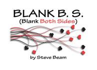BLANK B.S. by Steve Beam