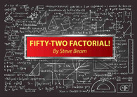 Fifty-Two Factorial by Steve Beam