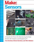 Make: Sensors (A Hands-On Primer for Monitoring the Real World with Arduino and Raspberry Pi) by Tero Karvinen, Kimmo Karvinen, Ville Valtokari, 9781449368104