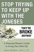 Stop Trying To Keep Up With The Joneses (They're Broke Anyway) by Brad Berger, 9781599325149