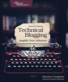 Technical Blogging (Amplify Your Influence) by Antonio Cangiano, 9781680506471