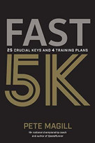 Fast 5K (25 Crucial Keys and 4 Training Plans) by Magill Pete, 9781937715922