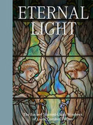 Eternal Light (The Sacred Stained-Glass Windows of Louis Comfort Tiffany) by Elizabeth De Rosa, Catherine Shotick, 9781911282464