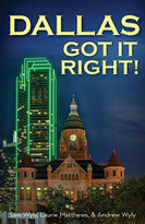 Dallas Got It Right (All Roads Lead to Dallas) by Sam Wyly, Laurie Matthews, Andrew Wyly, 9781945507755
