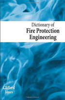 Dictionary of Fire Protection Engineering by Clifford Jones, 9781904445869