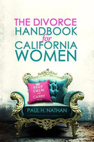 The Divorce Handbook for California Women (What Every California Woman Needs To Know About Divorce) by Paul Nathan, 9781948787277