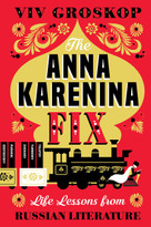 The Anna Karenina Fix (Life Lessons from Russian Literature) - 9781419735189 by Viv Groskop, 9781419735189