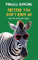 Pretend You Don't Know Me (New and Selected Poems) by Finuala Dowling, 9781780374246
