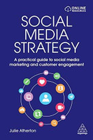 Social Media Strategy (A Practical Guide to Social Media Marketing and Customer Engagement) by Julie Atherton, 9781789660319
