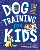 Dog Training for Kids (Fun and Easy Ways to Care for Your Furry Friend) by Vanessa Estrada Marin, Alisa Harris, Frolic, 9780593196571
