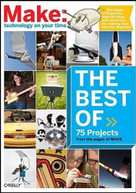 The Best of Make: (75 Projects from the Pages of Make) by Mark Frauenfelder, 9780596514280