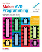 AVR Programming (Learning to Write Software for Hardware) by Elliot Williams, 9781449355784