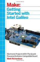 Getting Started with Intel Galileo (Electronic Projects with the Quark-Powered Arduino-Compatible Board) by Matt Richardson, 9781457183089