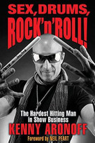 Sex, Drums, Rock 'n' Roll! (The Hardest Hitting Man in Show Business) by Kenny Aronoff, 9781495007934