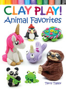 Clay Play! Animal Favorites by Terry Taylor, 9780486837918