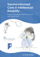 Trauma-informed Care in Intellectual Disability by Pat Frankish, 9781912755790