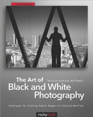 The Art of Black and White Photography (Techniques for Creating Superb Images in a Digital Workflow) by Torsten Andreas Hoffmann, 9781933952963