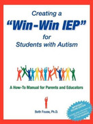Creating a Win-Win IEP for Students with Autism (A How-To Manual for Parents and Educators) by Beth Fouse, 9781885477521