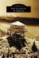 Fire Lookouts of Oregon by Cheryl Hill, 9781467134866