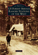 US Forest Service Ranger Stations of the West by Les Joslin, 9781467103152