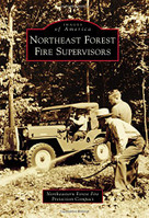 Northeast Forest Fire Supervisors by Northeastern Forest Fire Protection Compact, 9781467124614