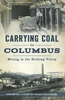 Carrying Coal to Columbus (Mining in the Hocking Valley) by David Meyers, Elise Meyers Walker & Nyla Vollmer, 9781467135498