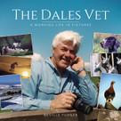 The Dales Vet (A Working Life in Pictures) by Neville Turner, 9781910456514