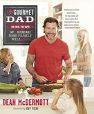 The Gourmet Dad (Easy and Delicious Meals the Whole Family Will Love) by Dean McDermott, Guy Fieri, 9780373892891