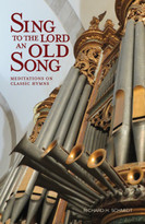 Sing to the Lord an Old Song (Meditations on Classic Hymns) by Richard Schmidt, 9780880284776