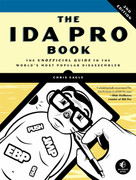 The IDA Pro Book, 2nd Edition (The Unofficial Guide to the World's Most Popular Disassembler) by Chris Eagle, 9781593272890