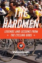 The Hardmen (Legends and Lessons from the Cycling Gods) by The Velominati, 9781681779065