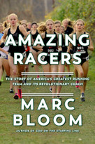 Amazing Racers (The Story of America's Greatest Running Team and its Revolutionary Coach) by Marc Bloom, 9781643130798