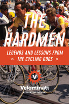 The Hardmen (Legends and Lessons from the Cycling Gods) - 9781681775708 by The Velominati, 9781681775708