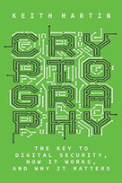 Cryptography (The Key to Digital Security, How It Works, and Why It Matters) by Keith Martin, 9781324004295