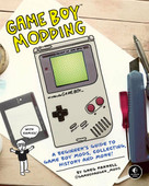 Game Boy Modding (A Beginner's Guide to Game Boy Mods, Collecting, History, and More!) by Greg Farrell, 9781718500143